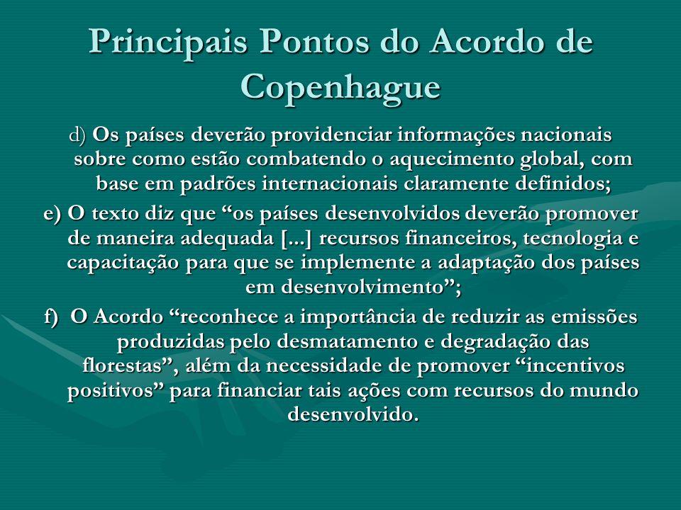 Principais Pontos do Acordo de Copenhague d) Os países deverão providenciar informações nacionais sobre como estão combatendo o aquecimento global, co