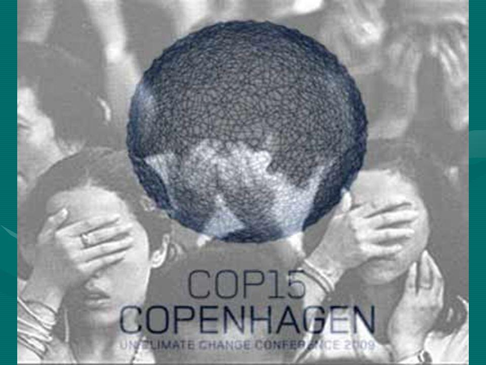 COP 15: Copenhague Dois fatos marcaram a realização da Conferência das Partes presentes em Copenhague entre 7 e 18 de dezembro de 2009: a) A extraordinária participação pública, com 46 mil credenciados, sendo mais da metade de representantes da sociedade civil de todos os continentes.