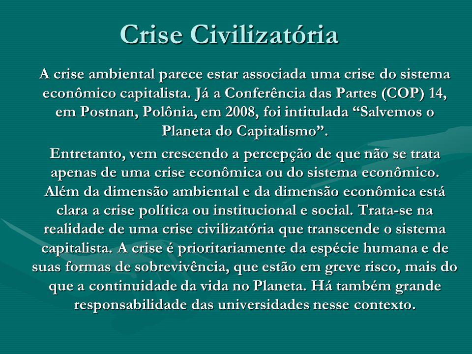 Crise Civilizatória A crise ambiental parece estar associada uma crise do sistema econômico capitalista. Já a Conferência das Partes (COP) 14, em Post
