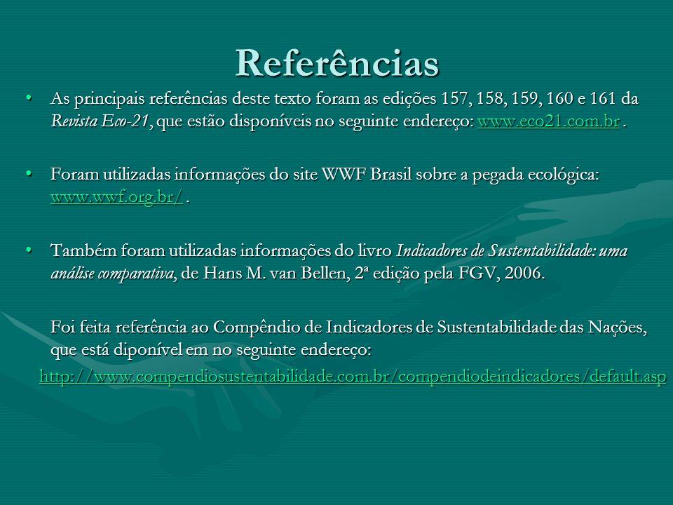 Referências As principais referências deste texto foram as edições 157, 158, 159, 160 e 161 da Revista Eco-21, que estão disponíveis no seguinte ender