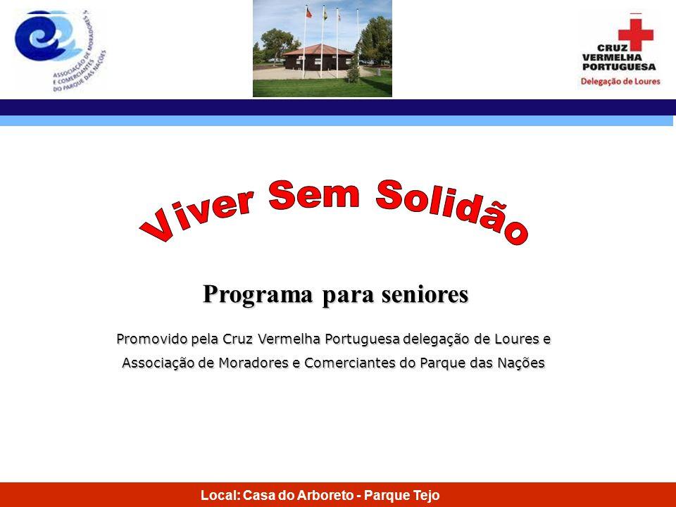 Local: Casa do Arboreto - Parque Tejo Programa para seniores Promovido pela Cruz Vermelha Portuguesa delegação de Loures e Associação de Moradores e C
