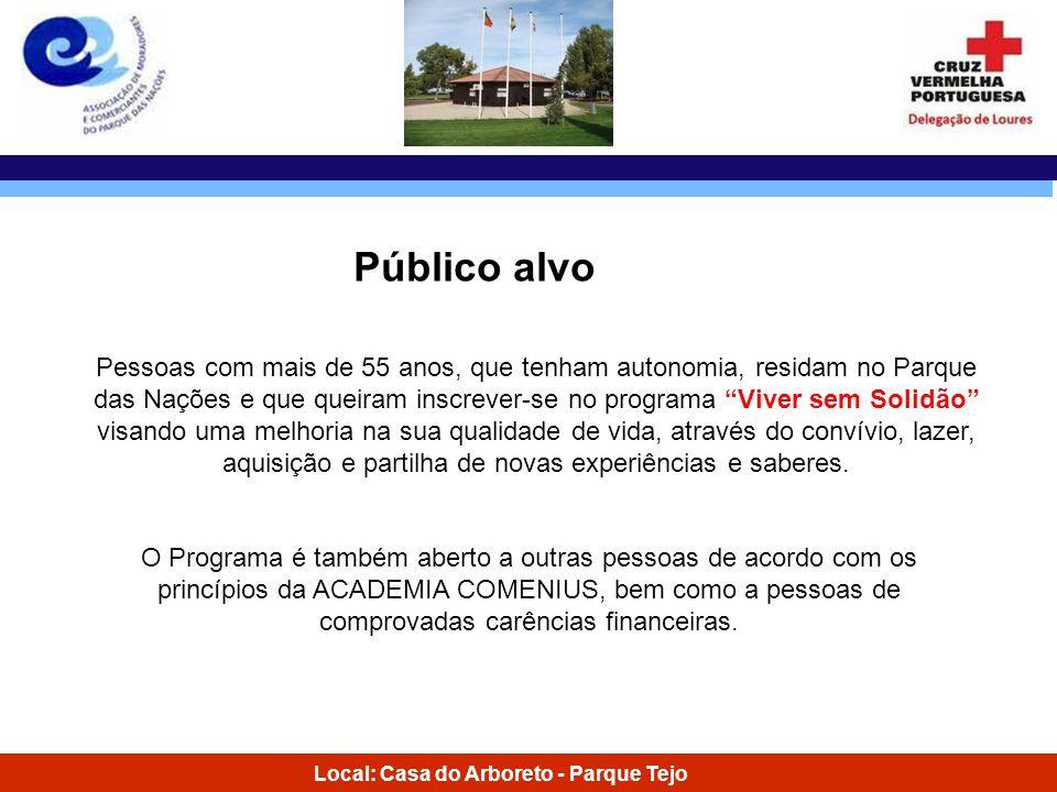 Local: Casa do Arboreto - Parque Tejo Pessoas com mais de 55 anos, que tenham autonomia, residam no Parque das Nações e que queiram inscrever-se no pr