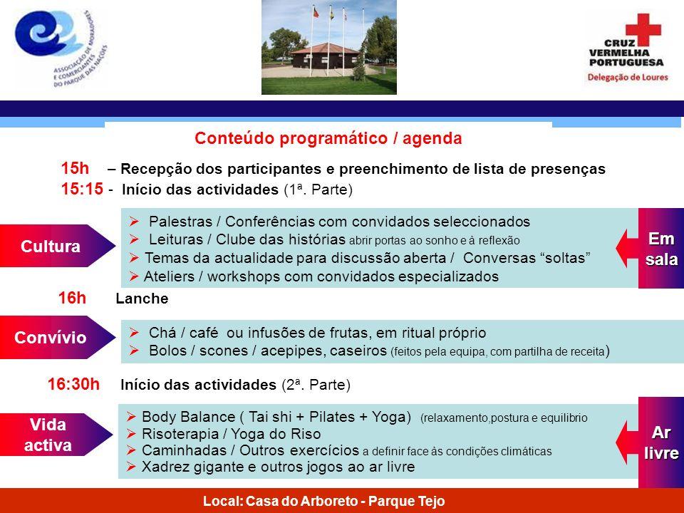 Local: Casa do Arboreto - Parque Tejo Conteúdo programático / agenda 15h – Recepção dos participantes e preenchimento de lista de presenças 15:15 - In