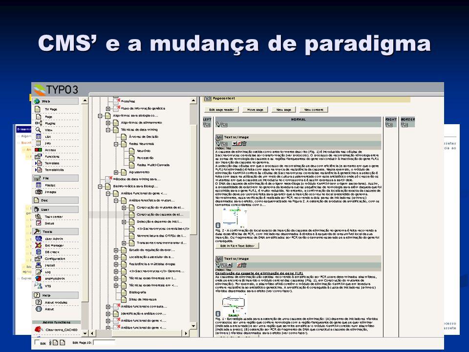 CMS e a mudança de paradigma Exemplo: Exemplo: