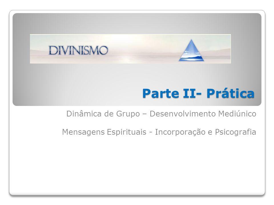 Dinâmica de Grupo – Desenvolvimento Mediúnico Mensagens Espirituais - Incorporação e Psicografia Parte II- Prática