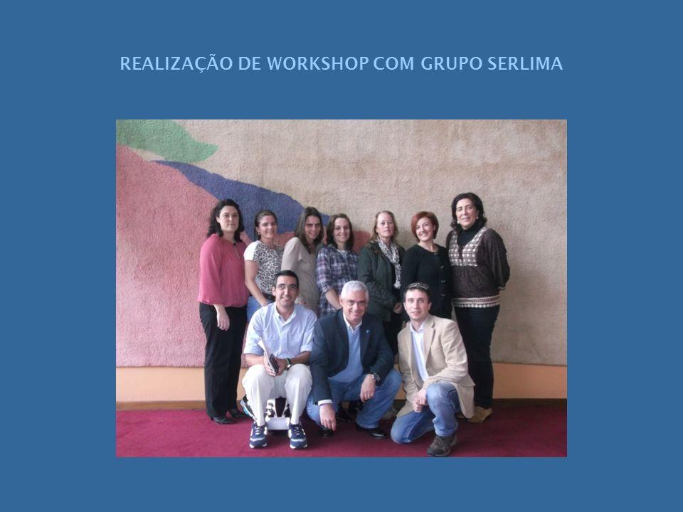 REALIZAÇÃO DE WORKSHOP COM GRUPO SERLIMA