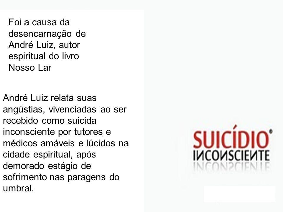 Foi a causa da desencarnação de André Luiz, autor espiritual do livro Nosso Lar André Luiz relata suas angústias, vivenciadas ao ser recebido como sui