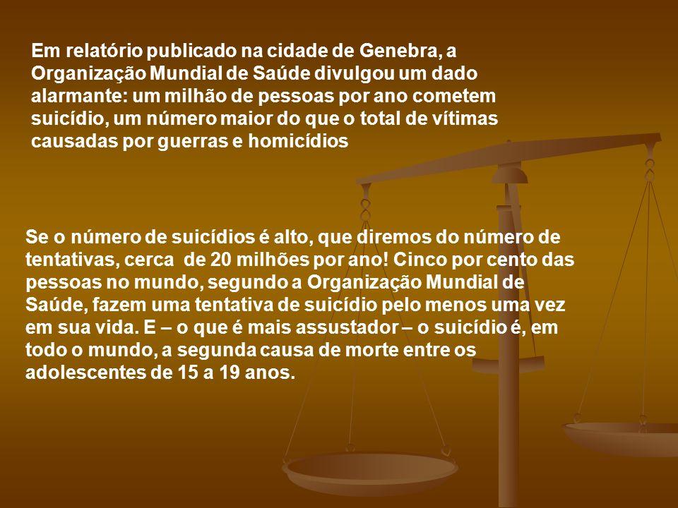 Em relatório publicado na cidade de Genebra, a Organização Mundial de Saúde divulgou um dado alarmante: um milhão de pessoas por ano cometem suicídio,