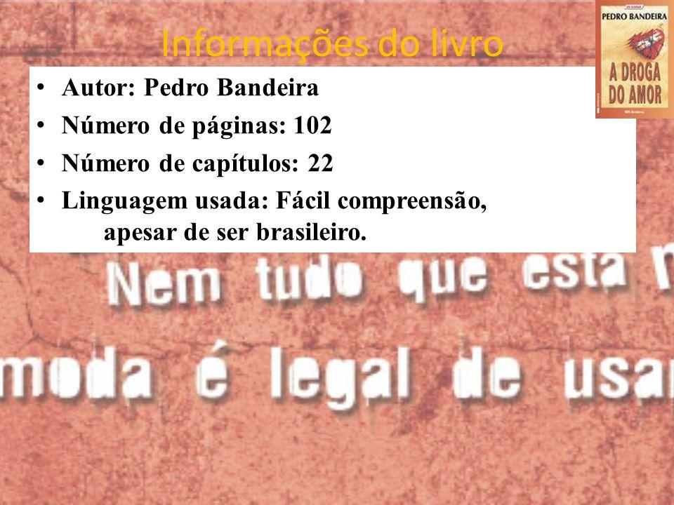Informações do livro Autor: Pedro Bandeira Número de páginas: 102 Número de capítulos: 22 Linguagem usada: Fácil compreensão, apesar de ser brasileiro