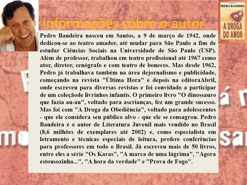 Informações sobre o autor Pedro Bandeira nasceu em Santos, a 9 de março de 1942, onde dedicou-se ao teatro amador, até mudar para São Paulo a fim de e