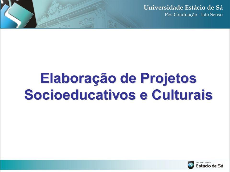 PRODUTO FINAL PARA APROVAÇÃO: Projeto Socioeducativo e/ou Cultural contendo os diferentes elementos que serão trabalhados e destacados durante o Módulo.
