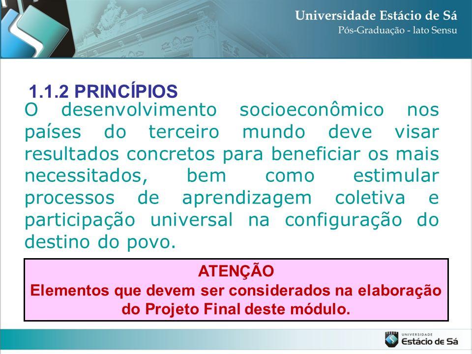 1.1.2 PRINCÍPIOS O desenvolvimento socioeconômico nos países do terceiro mundo deve visar resultados concretos para beneficiar os mais necessitados, b