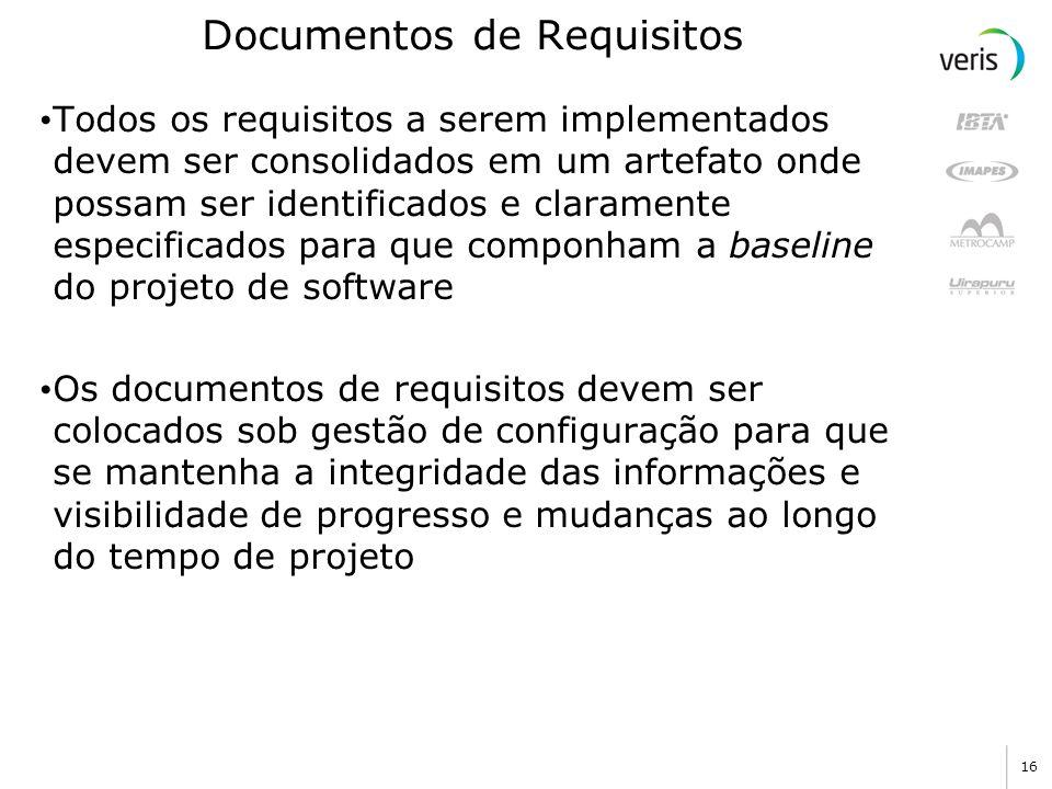 16 Documentos de Requisitos Todos os requisitos a serem implementados devem ser consolidados em um artefato onde possam ser identificados e claramente