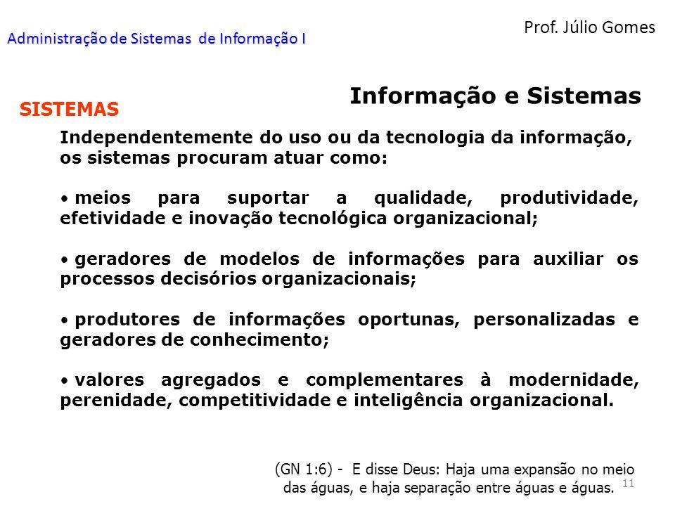 Prof. Júlio Gomes 11 (GN 1:6) - E disse Deus: Haja uma expansão no meio das águas, e haja separação entre águas e águas. Informação e Sistemas SISTEMA