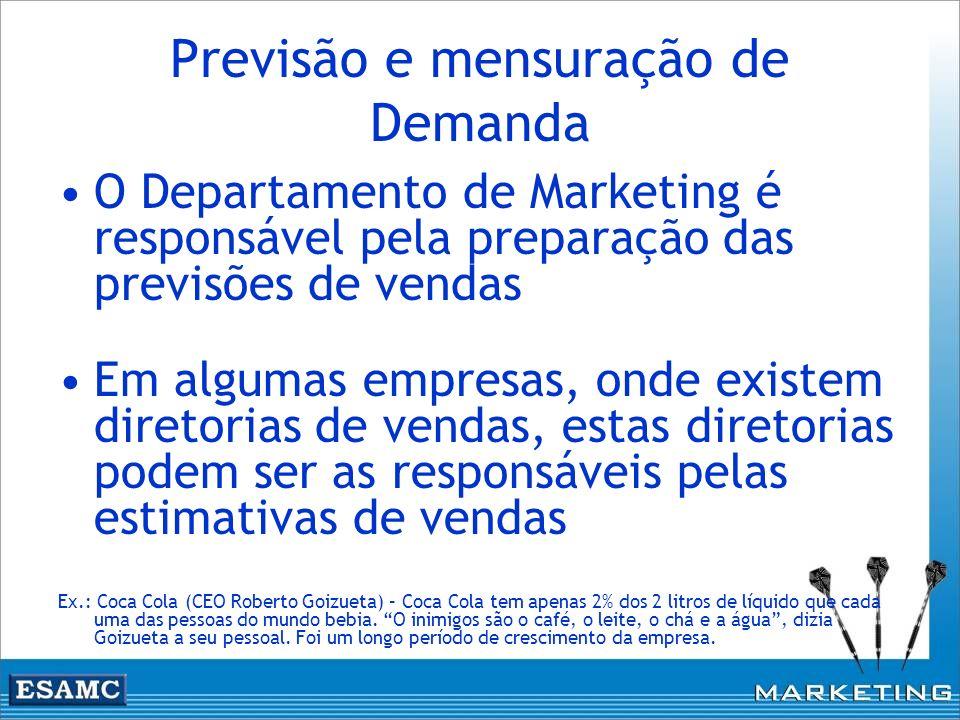 Previsão e mensuração de Demanda O Departamento de Marketing é responsável pela preparação das previsões de vendas Em algumas empresas, onde existem d