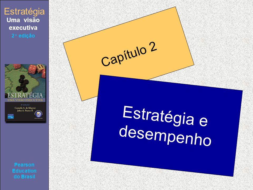 Estratégia Uma visão executiva Pearson Education do Brasil 2ª edição A relação entre gerência e conselho Uma premissa fundamental no sistema de governança corporativa dos Estados Unidos é de que a gerência serve ao conselho...