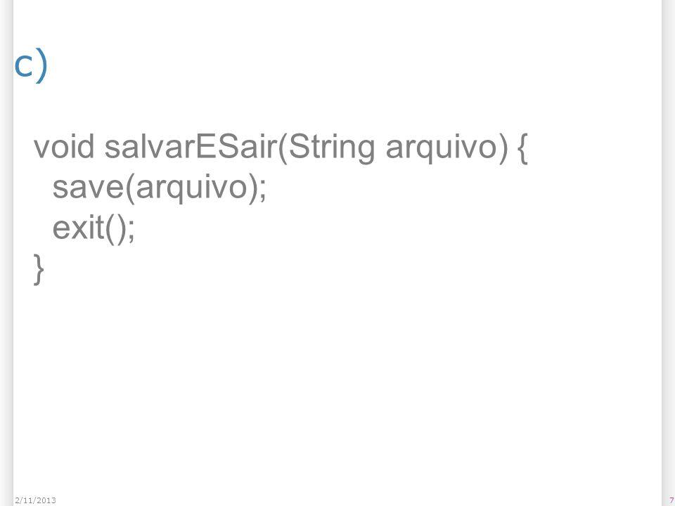 d) 82/11/2013 String obterHorarioAtual() { int hora = hour(); int minuto = minute(); String horarioAtual = nf(hora,2) + : + nf(minuto,2); return horarioAtual; }