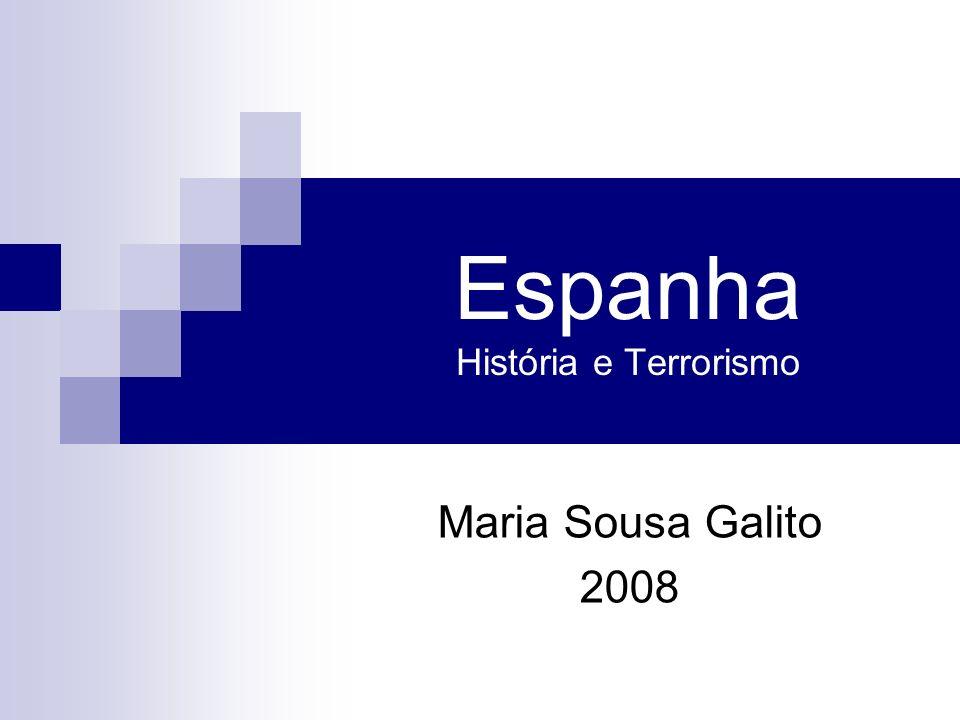 Espanha História e Terrorismo Maria Sousa Galito 2008