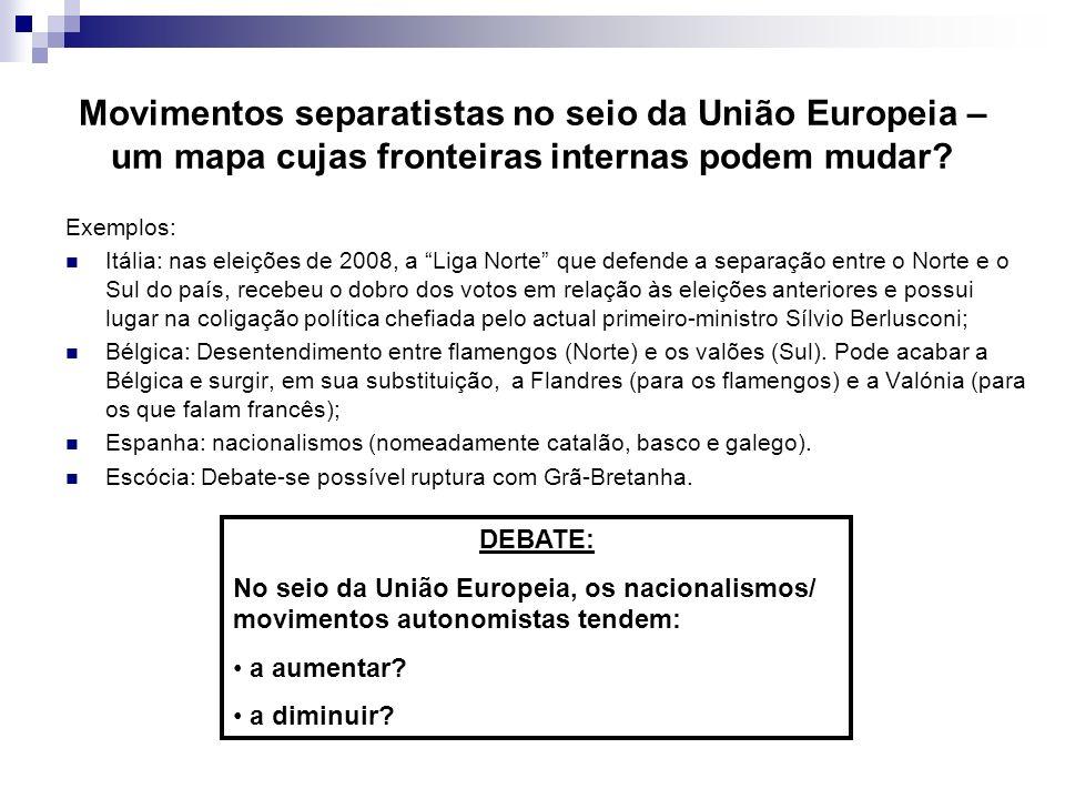 Movimentos separatistas no seio da União Europeia – um mapa cujas fronteiras internas podem mudar? Exemplos: Itália: nas eleições de 2008, a Liga Nort