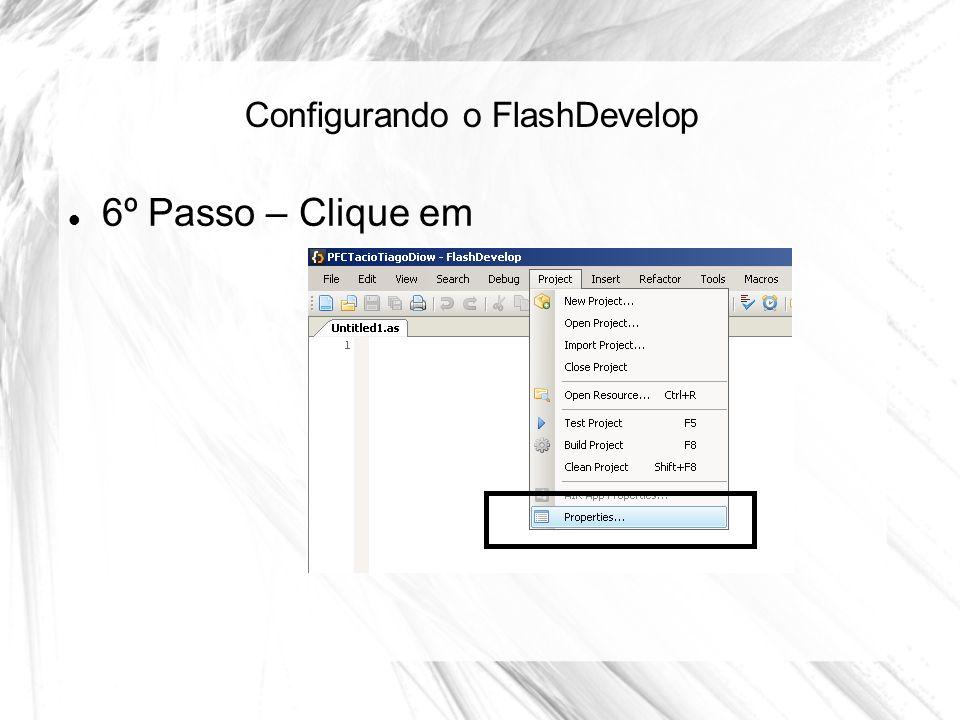 Configurando o FlashDevelop 6º Passo – Clique em