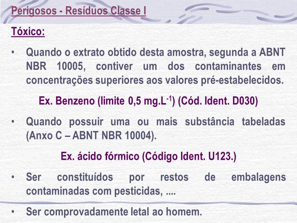Perigosos - Resíduos Classe I Tóxico: Quando o extrato obtido desta amostra, segunda a ABNT NBR 10005, contiver um dos contaminantes em concentrações