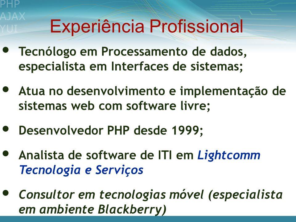 Experiência Profissional Tecnólogo em Processamento de dados, especialista em Interfaces de sistemas; Atua no desenvolvimento e implementação de siste