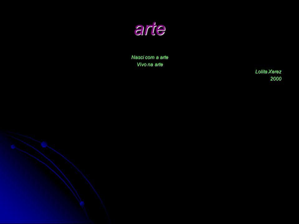 arte Nasci com a arte Vivo na arte Lolita Xerez 2000