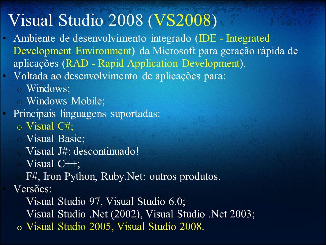 VS2008 - Edições Express: limitada, voltada para estudantes, não tem MSDN completa, o Visual Web Developer é usado para programação para Web; Standard: IDE integrada, diversas funcionalidades a mais.