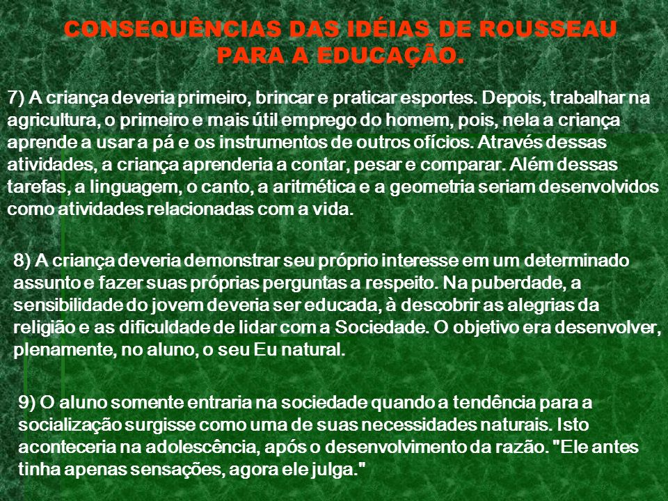 CONSEQUÊNCIAS DAS IDÉIAS DE ROUSSEAU PARA A EDUCAÇÃO.