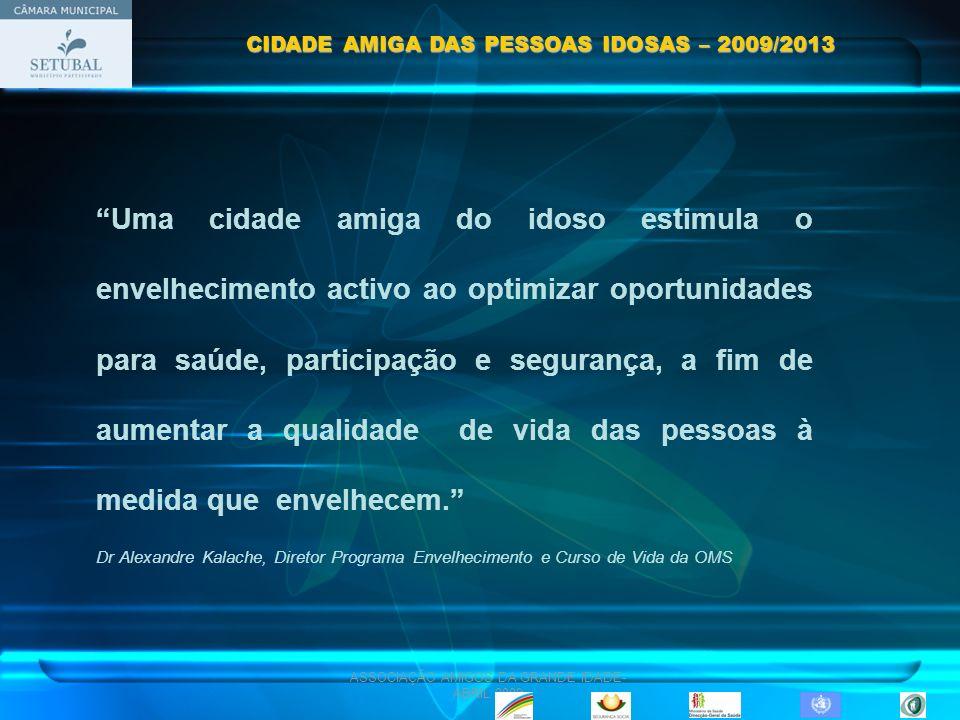 ASSOCIAÇÃO AMIGOS DA GRANDE IDADE- ABRIL 2009 Determinantes do Envelhecimento Activo