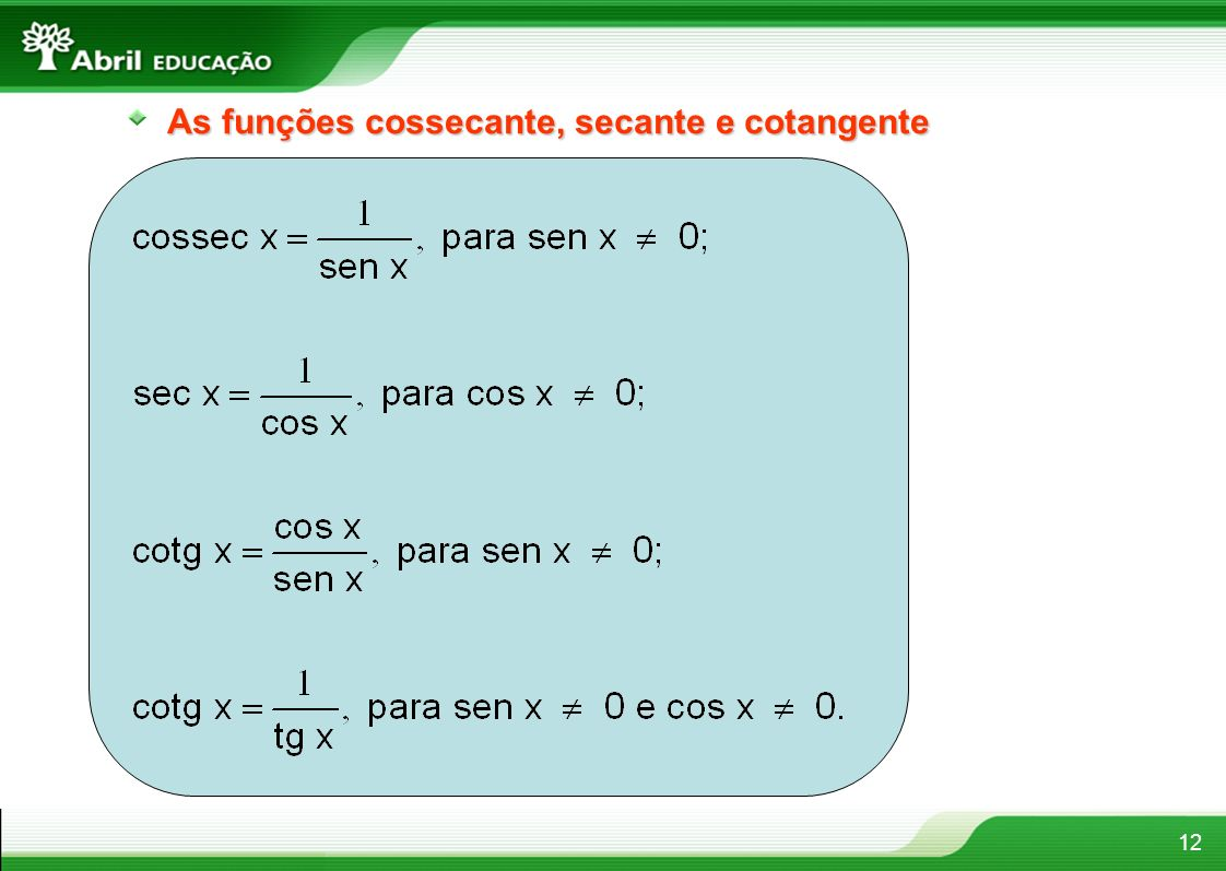 12 As funções cossecante, secante e cotangente