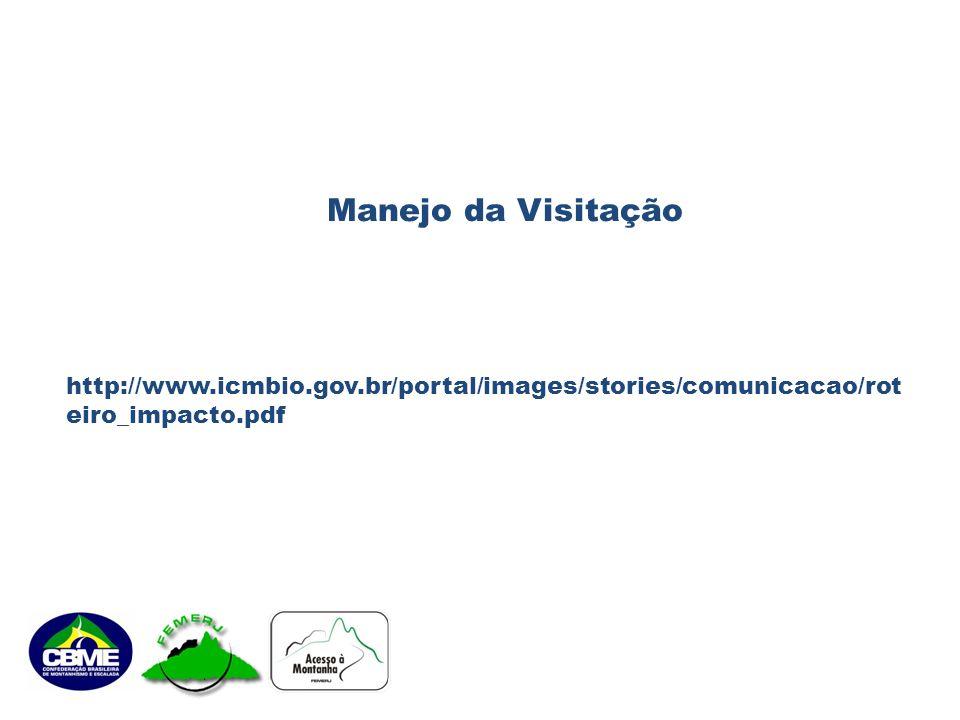 Manejo da Visitação http://www.icmbio.gov.br/portal/images/stories/comunicacao/rot eiro_impacto.pdf