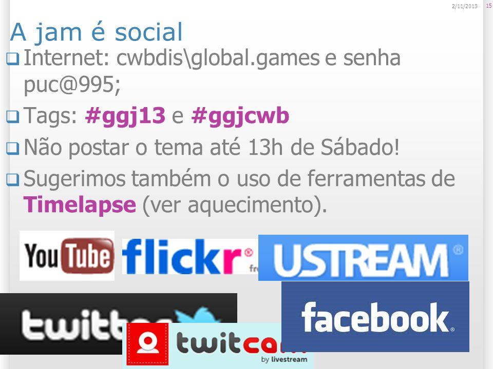A jam é social Internet: cwbdis\global.games e senha puc@995; Tags: #ggj13 e #ggjcwb Não postar o tema até 13h de Sábado! Sugerimos também o uso de fe