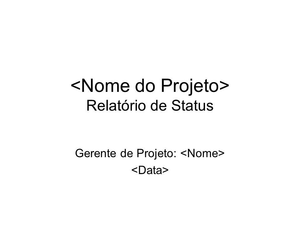 Relatório de Status Gerente de Projeto: