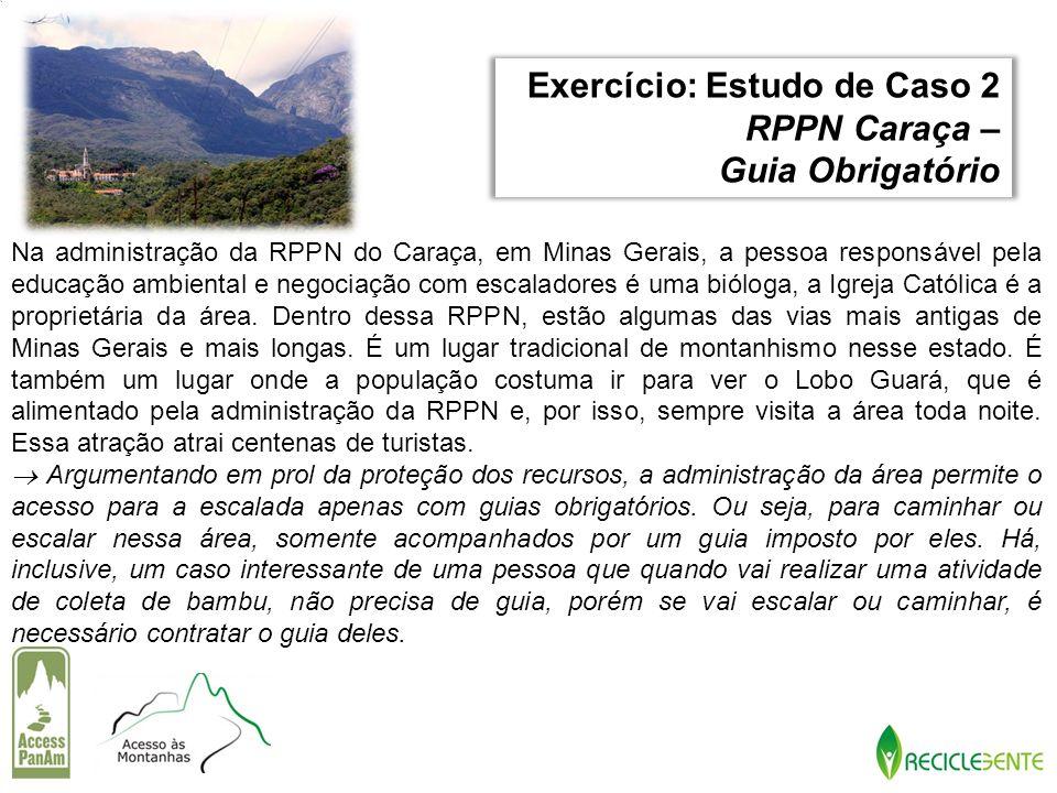 Na administração da RPPN do Caraça, em Minas Gerais, a pessoa responsável pela educação ambiental e negociação com escaladores é uma bióloga, a Igreja