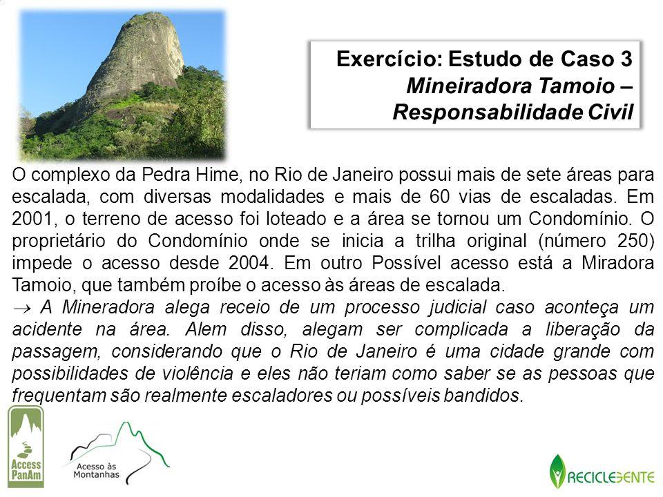 O complexo da Pedra Hime, no Rio de Janeiro possui mais de sete áreas para escalada, com diversas modalidades e mais de 60 vias de escaladas. Em 2001,