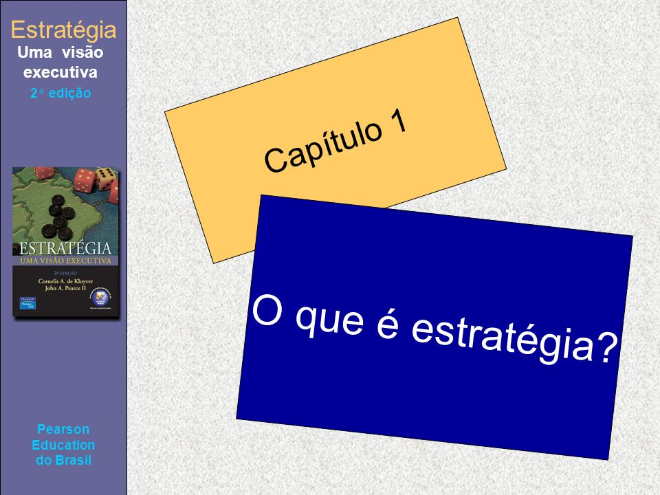 Estratégia Uma visão executiva Pearson Education do Brasil 2ª edição Questões Qual o significado da estratégia numa organização.