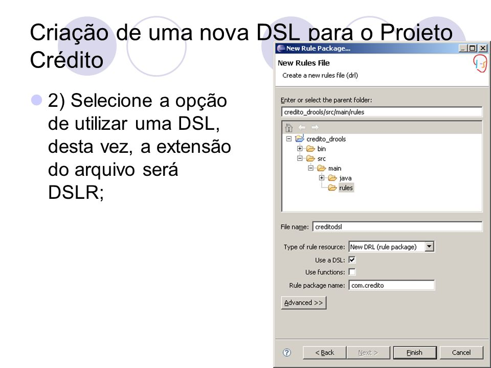 Criação de uma nova DSL para o Projeto Crédito 2) Selecione a opção de utilizar uma DSL, desta vez, a extensão do arquivo será DSLR;