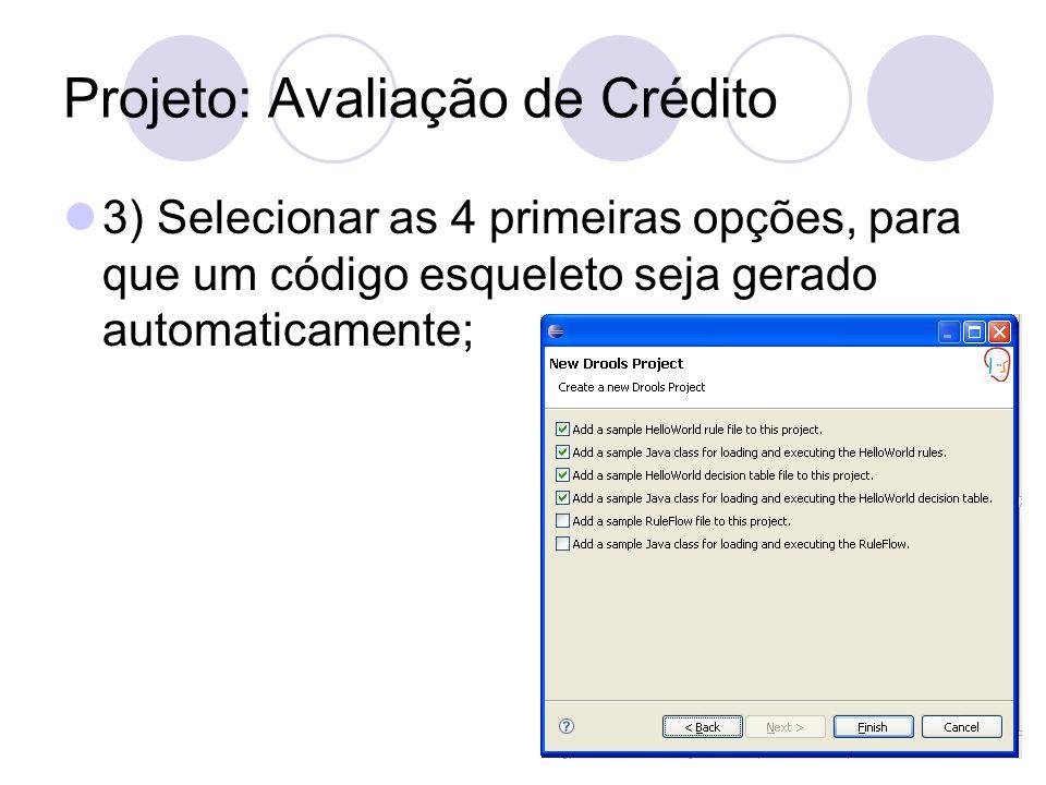 Projeto: Avaliação de Crédito 3) Selecionar as 4 primeiras opções, para que um código esqueleto seja gerado automaticamente;