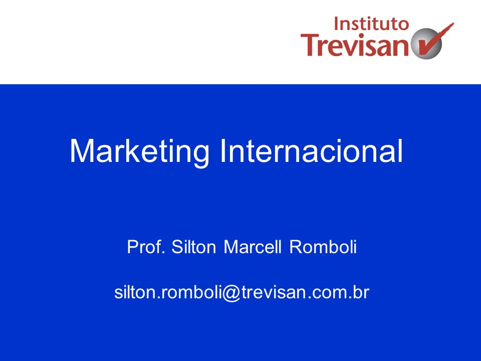 Marketing Internacional Prof. Silton Marcell Romboli
