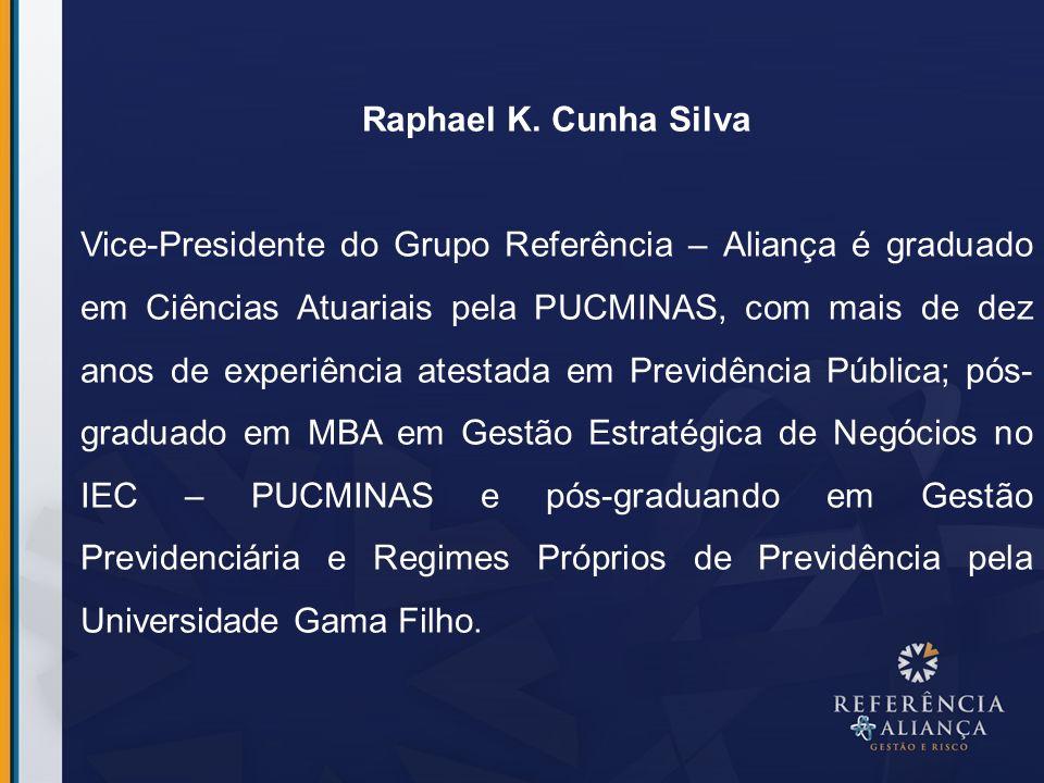 Raphael K. Cunha Silva Vice-Presidente do Grupo Referência – Aliança é graduado em Ciências Atuariais pela PUCMINAS, com mais de dez anos de experiênc