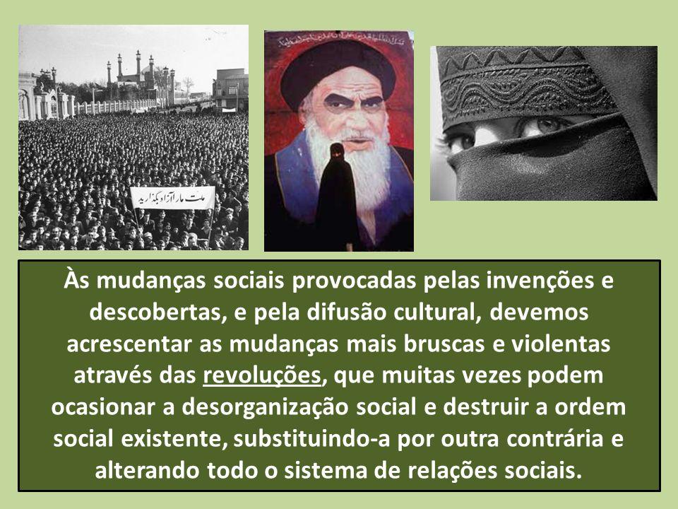 Às mudanças sociais provocadas pelas invenções e descobertas, e pela difusão cultural, devemos acrescentar as mudanças mais bruscas e violentas atravé