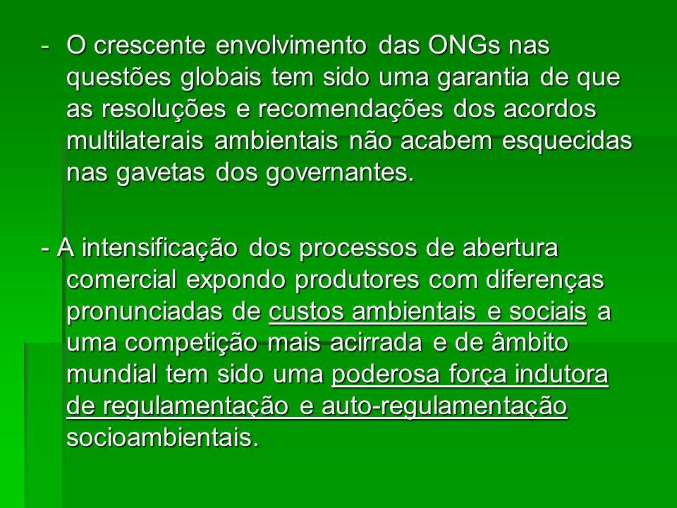 -O crescente envolvimento das ONGs nas questões globais tem sido uma garantia de que as resoluções e recomendações dos acordos multilaterais ambientai
