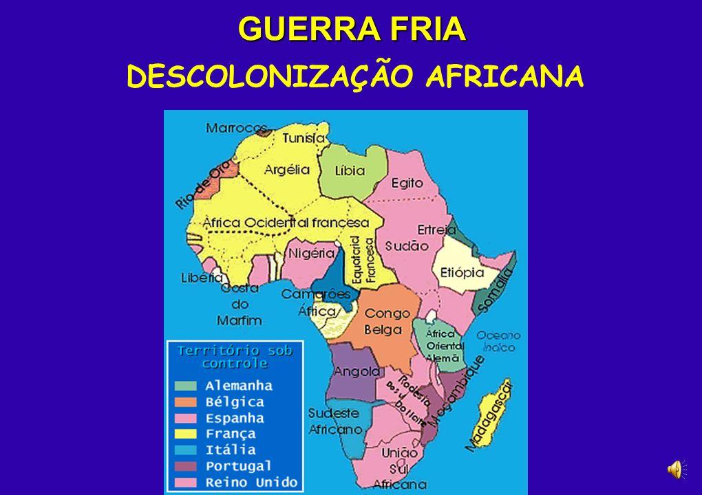 GUERRA FRIA DESCOLONIZAÇÃO AFRO-ASIÁTICA Criação da ONU Enfraquecimento da Europa Guerra Fria Sentimento nacionalista Difusão das idéias liberais Difu