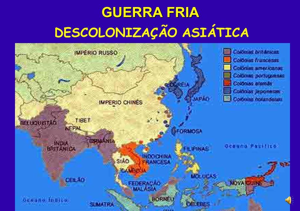 GUERRA FRIA DESCOLONIZAÇÃO ASIÁTICA