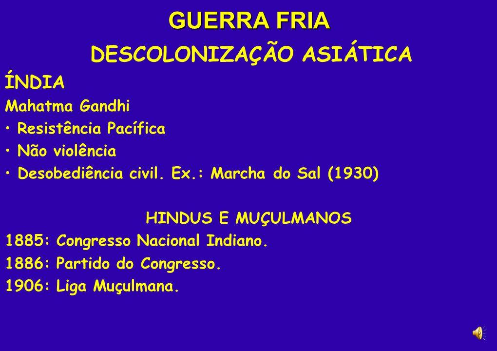 GUERRA FRIA DESCOLONIZAÇÃO ASIÁTICA ÍNDIA Mahatma Gandhi Resistência Pacífica Não violência Desobediência civil.