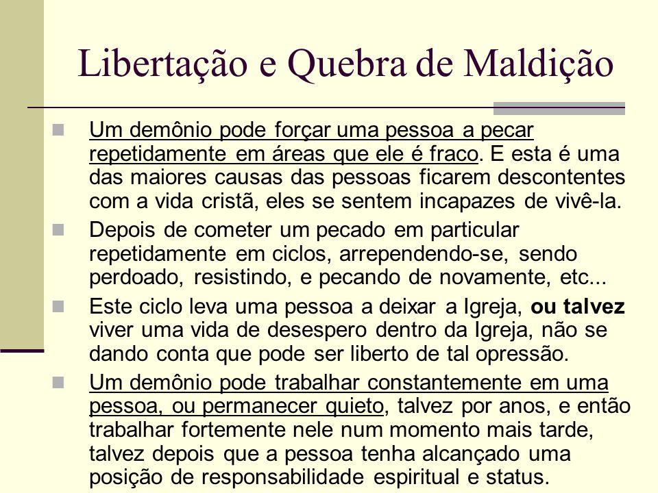 Libertação e Quebra de Maldição O remédio para opressão demoníaca é a libertação.