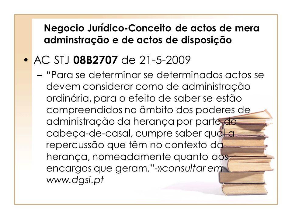 Negocio Jurídico-Conceito de actos de mera adminstração e de actos de disposição AC STJ 08B2707 de 21-5-2009 –Para se determinar se determinados actos