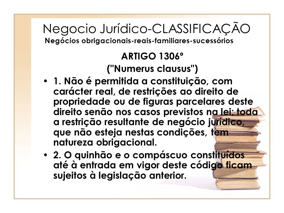 Negocio Jurídico-CLASSIFICAÇÃO Negócios obrigacionais-reais-familiares-sucessórios ARTIGO 1306º (