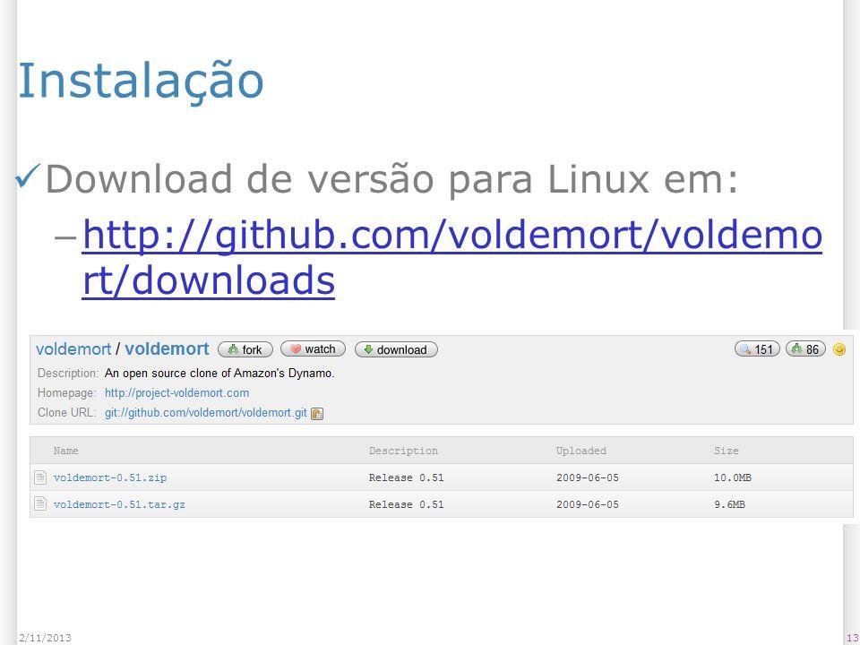 Instalação Download de versão para Linux em: – http://github.com/voldemort/voldemo rt/downloads http://github.com/voldemort/voldemo rt/downloads 132/1